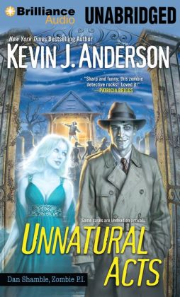 Unnatural Acts (Dan Shamble, Zombie P.I. Series #2)