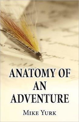 Anatomy Of An Adventure