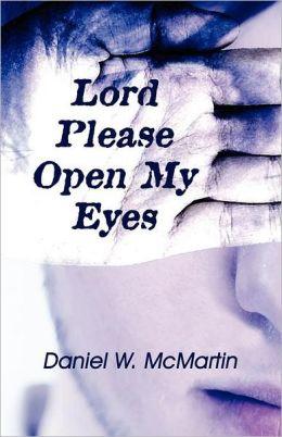 Lord Please Open My Eyes