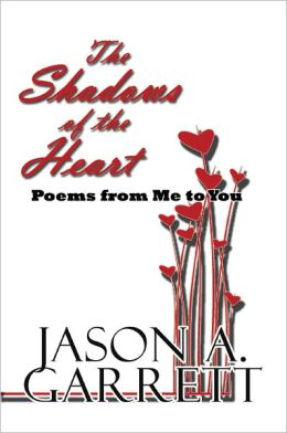 The Shadows of the Heart: Poems from Me to You