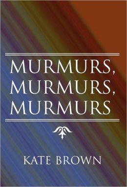 Murmurs, Murmurs, Murmurs