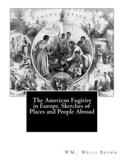 The American Fugitive in Europe. Sketches of Places and People Abroad