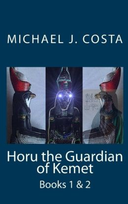 Horu the Guardian of Kemet: Books 1 And 2