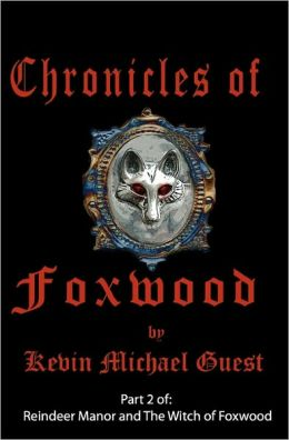 Chronicles of Foxwood: Author of the Haunted Houses of Reindeer Manor
