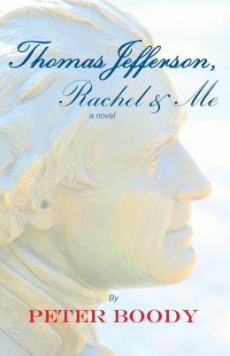 Thomas Jefferson, Rachel and Me