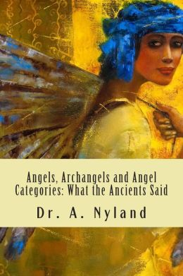Angels, Archangels and Angel Categories: What the Ancients Said