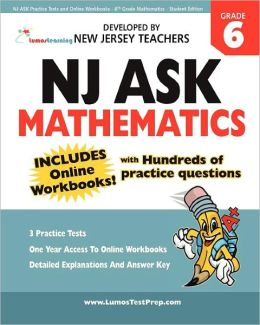 NJ ASK Practice Tests and Online Workbooks - 6th Grade Mathematics - Student Edition: Developed by Expert Teachers