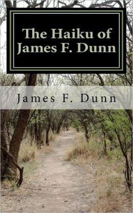 The Haiku of James F. Dunn