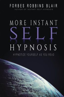 More Instant Self-Hypnosis: Hypnotize Yourself as You Read