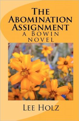 The Abomination Assignment: A Bowin Novel