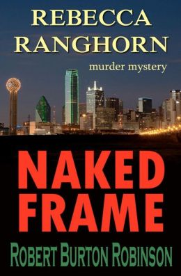 Naked Frame: Rebecca Ranghorn Mystery Series - #1