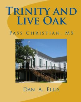 Trinity and Live Oak: Pass Christian, MS