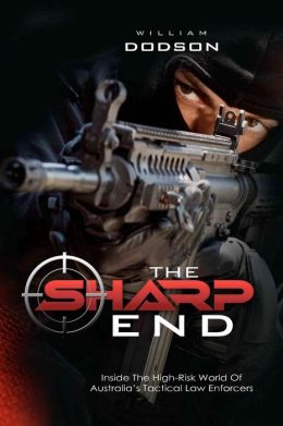 The Sharp End: Inside the High-Risk World of Australia's Tactical Law Enforcers