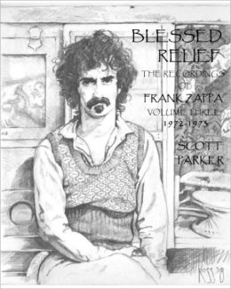 Blessed Relief: The Recordings of FRANK ZAPPA Volume Three 1972-1973