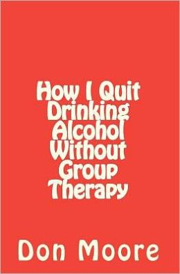 How I Quit Drinking Alcohol without Group Therapy