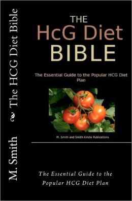 The HCG Diet Bible: The Essential Guide to the Popular HCG Diet Plan