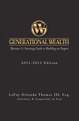 Generational Wealth: Business and Investing Guide to Building an Empire