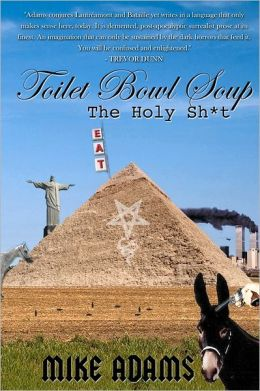 Toilet Bowl Soup: the Holy Sh*t: The Holy Sh*t