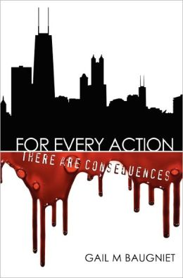 For Every Action: There Are Consequences