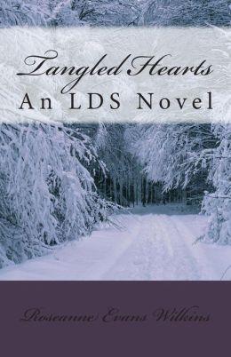 Tangled Hearts: An LDS Novel