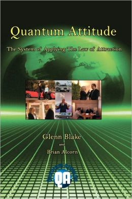 Quantum Attitude: The System of Applying the Law of Attraction