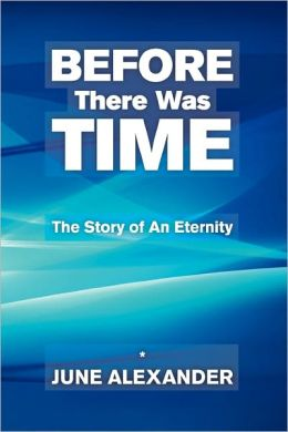 Before There Was Time: The Story of an Eternity