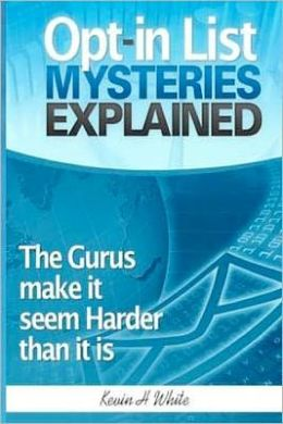 Opt-in List Mysteries Explained: The gurus make it seem harder than it Is