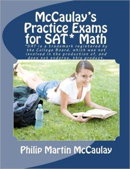 McCaulay's Practice Exams for SAT* Math