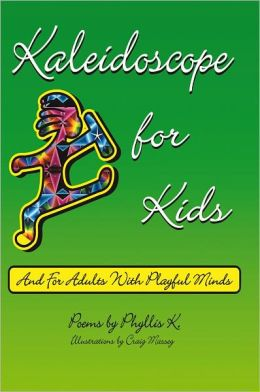 Kaleidoscope for Kids: (and for adults with playful minds)