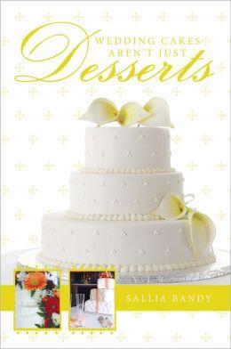 Wedding Cakes Aren't Just Desserts