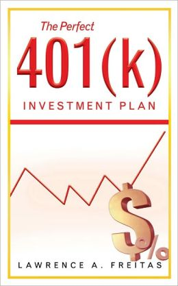 The Perfect 401(k) Investment Plan: A Successful Strategy