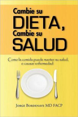 Cambie Su Dieta, Cambie Su Salud