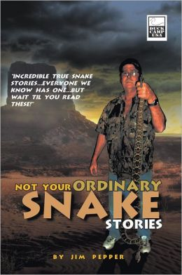 Not Your Ordinary Snake Stories: