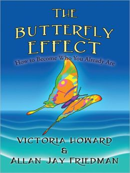 The Butterfly Effect: How to Become Who You Already Are