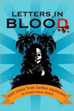 Letters in Blood: and other Tom Larkin mysteries