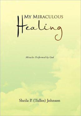 My Miraculous Healing