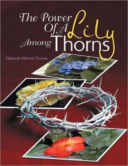 The Power Of A Lily Among Thorns