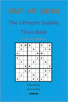 CRAZY FOR SUDOKU: The Ultimate Sudoku Trivia Book