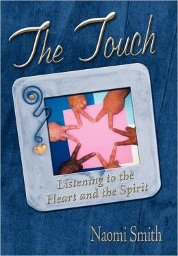 The Touch - Listening to the Heart and the Spirit