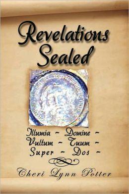 Revelations Sealed: Illumia ~ Domine ~ Vultum ~ Tuum ~ Super ~ Dos ~