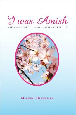 I Was Amish: A personal story of an Amish girl and her life