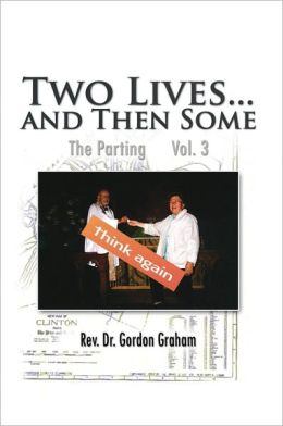 Two Lives...and Then Some: The Parting Vol. 3