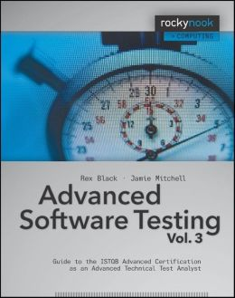 Advanced Software Testing - Vol. 3: Guide to the ISTQB Advanced Certification as an Advanced Technical Test Analyst