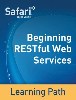 Beginning RESTful Web Services: A Safari Tutorial