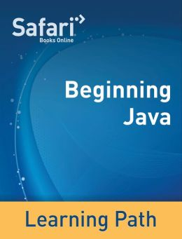 Beginning Java: A Safari Tutorial