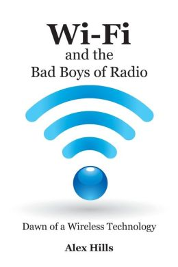 Wi-Fi And The Bad Boys Of Radio