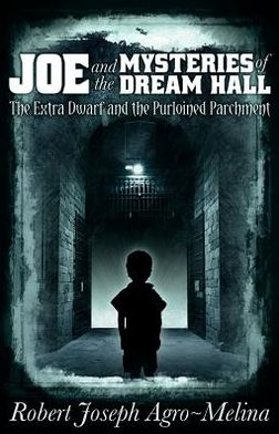 Joe and the Mysteries of Dream Hall: The Extra Dwarf and the Purloined Parchment