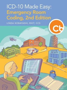 ICD-10 Made Easy: Emergency Room Coding, 2nd Edition