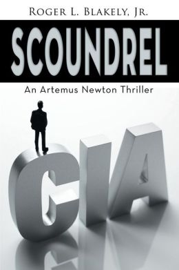 Scoundrel, an Artemus Newton Thriller
