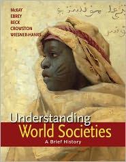 Understanding World Societies, Combined Volume: A Brief History